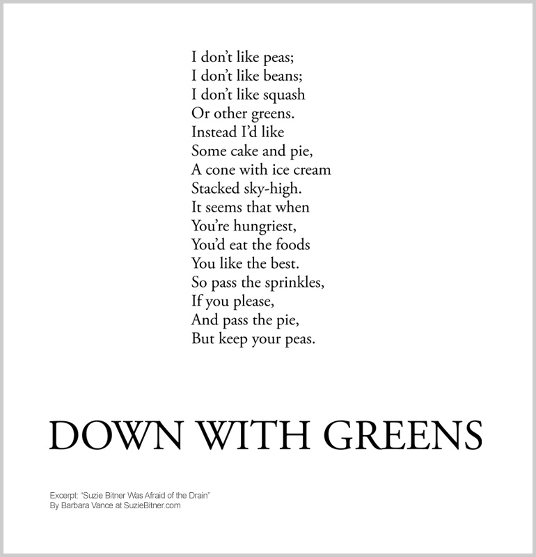 "Image and text of ""Down With Greens"" poem from children's poetry book ""Suzie Bitner Was Afraid of the Drain"" by Barbara Vance"