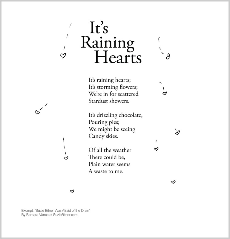 """Image and text of """"It's Raining Hearts"""" poem from children's poetry book """"Suzie Bitner Was Afraid of the Drain"""" by Barbara Vance"""