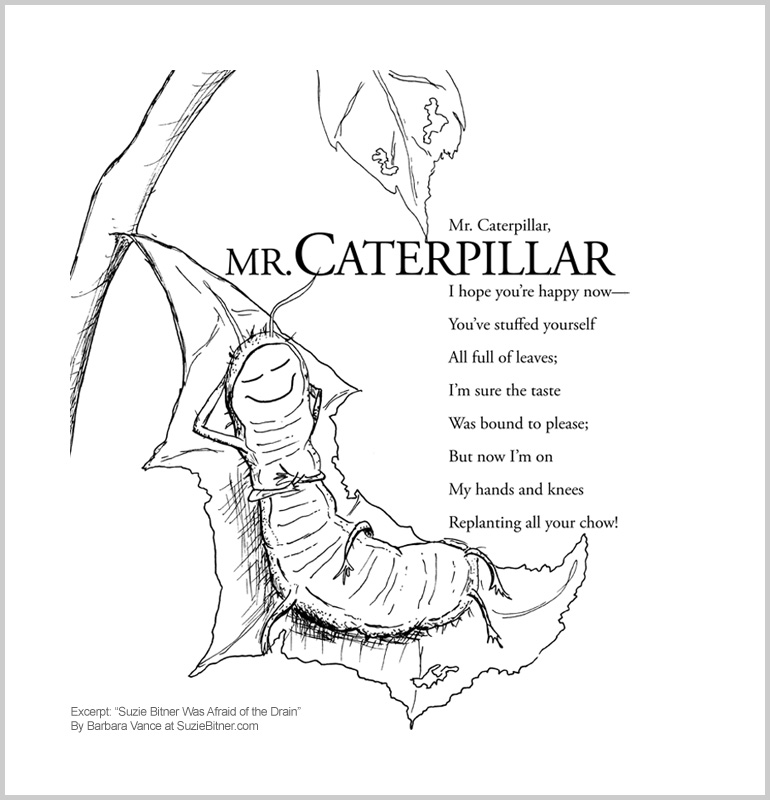 """Image of """"Mr. Caterpillar"""" poem from children's poetry book """"Suzie Bitner Was Afraid of the Drain"""" by Barbara Vance"""