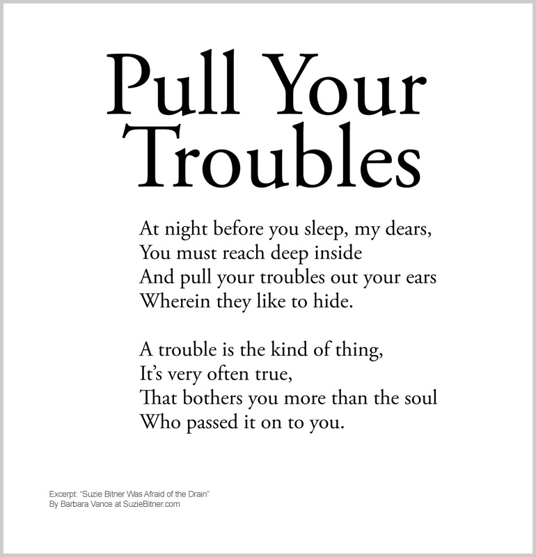 "Image and text of ""Pull Your Troubles"" poem from children's poetry book ""Suzie Bitner Was Afraid of the Drain"" by Barbara Vance"